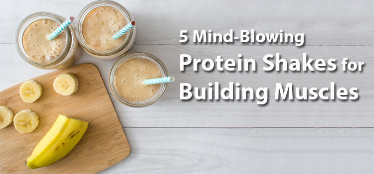 Protein Shakes For Building Muscles